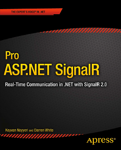 Pro ASP.NET SignalR: Real-Time Communication in .NET with SignalR 2.1